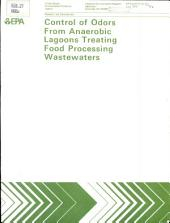 Control of Odors from Anaerobic Lagoons Treating Food Processing Waste-waters: Volume 1