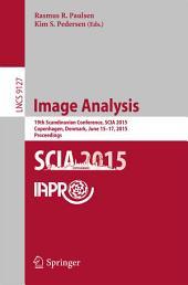 Image Analysis: 19th Scandinavian Conference, SCIA 2015, Copenhagen, Denmark, June 15-17, 2015. Proceedings