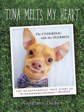Tuna Melts My Heart: The Underdog with the Overbite
