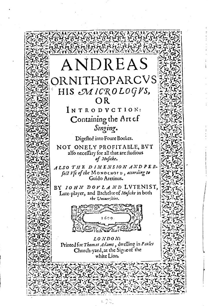 Andreas Ornithoparcvs His Micrologvs, Or Introdvction: Containing the Art of Singing