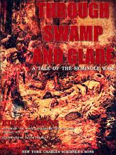 Through Swamp and Glade: A Tale of the Seminole War