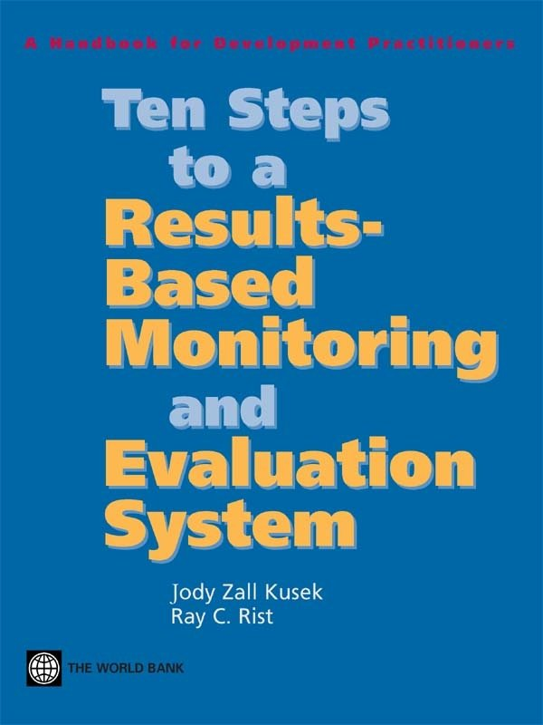 Ten Steps to a Results-based Monitoring and Evaluation System