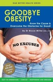 Goodbye Obesity: Know the cause and overcome the obstacles for good