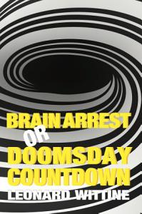 Brain Arrest or Doomsday Countdown