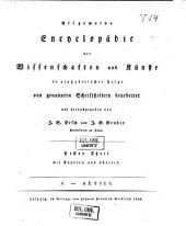 Allgemeine Encyclopädie der Wissenschaften und Künste in alphabetischer Folge: Erster Section: A-G, Band 1