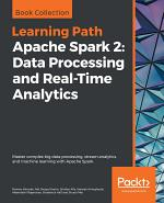 Apache Spark 2: Data Processing and Real-Time Analytics