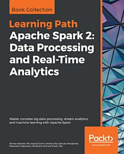 Apache Spark 2  Data Processing and Real Time Analytics PDF