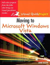 Moving to Microsoft Windows Vista: Visual QuickProject Guide