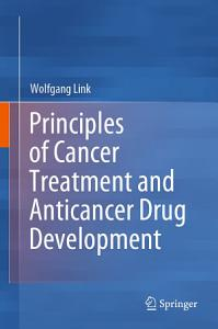 Principles of Cancer Treatment and Anticancer Drug Development Book