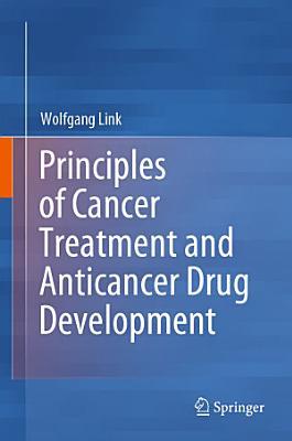 Principles of Cancer Treatment and Anticancer Drug Development