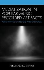 Mediatization in Popular Music Recorded Artifacts