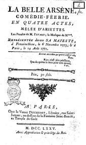 La belle Arsène comédie-féerie en quatre actes, mêlée d'ariettes les paroles de m. Favart