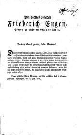 Von Gottes Gnaden Friedrich Eugen, Herzog zu Wirtemberg und Teck ... Unsern Gruß zuvor, liebe Getreue! Da mehrere Oberämter nach dem unterm 19. Dec. 1795 von Uns in Betreff des Fruchthandels erlassenen General-Rescripts Anstand nehmen, denjenigen Lieferanten, welche auf ältere kreisschreibamtliche Patente Früchte aufkaufen wollen, solches zu gestatten; so geben Wir Unsern sämtlichen Ober- und Staabs-Beamten hiemit zu erlennen ....: Stuttgart, den 19. Jan. 1796