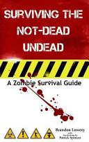 Surviving the Not Dead Undead