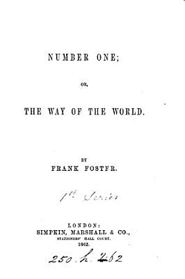 Number one  or  The way of the world  by Frank Foster PDF