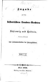 Zugabe zu den historischen Landes-Rechten in Schleswig und Holstein, betreffend das Zusammenbleiben der Herzogthümer