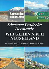 Discover Entdecke Découvrir Wir gehen nach Neuseeland: Wie Du Deinen Traum leben kannst, findest Du hier