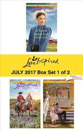 Harlequin Love Inspired July 2017 - Box Set 1 of 2: A Secret Amish Love\Her Cowboy Boss\Deputy Daddy