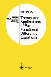 Theory and Applications of Partial Functional Differential Equations