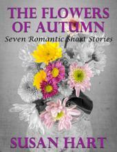 The Flowers of Autumn: Seven Romantic Short Stories