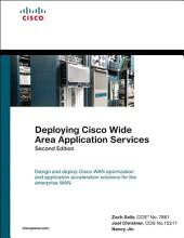 Deploying Cisco Wide Area Application Services: Edition 2