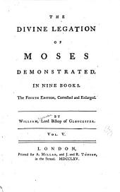 The Divine Legation of Moses Demonstrated: In Nine Books, Volume 5