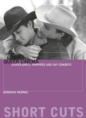 Queer Cinema: Schoolgirls, Vampires, and Gay Cowboys