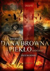"""Inferno"""" Dana Browna a """"Piekło"""" Dantego. Przewodnik (Dan Brown)"""