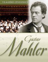 Gustav Mahler: Világhíres zeneszerzők