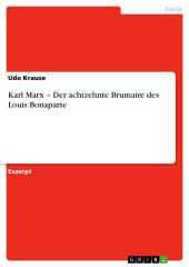 Karl Marx – Der achtzehnte Brumaire des Louis Bonaparte