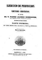 Ejercicios de perfección y virtudes cristianas, 1: en 3 partes