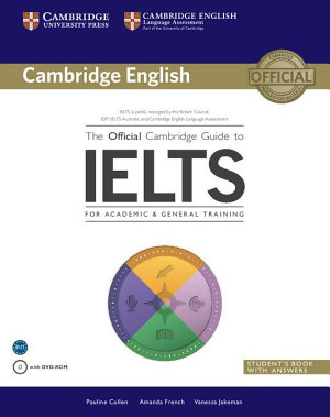 The Official Cambridge Guide to IELTS Student s Book with Answers with DVD ROM