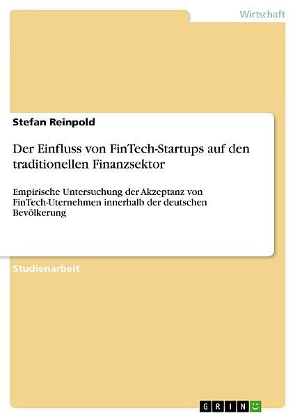 Der Einfluss von FinTech Startups auf den traditionellen Finanzsektor
