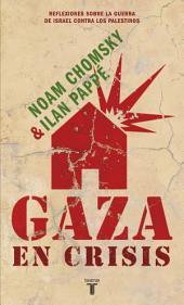 Gaza en crisis: Reflexiones sobre la guerra de Israel contra los palestinos