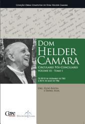 Dom Helder Camara Circulares Pós-Conciliares Volume III -: Volume 1