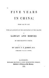Five Years in China: From 1842 to 1847