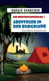 Die Meisterschnüffler I - Abenteuer in der Burgruine: Interaktiver Kinderkrimi