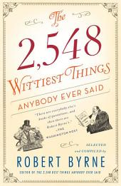 The 2,548 Wittiest Things Anybody Ever Said