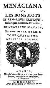 Menangiana ou les bons mots et remarques critiques, historiques, morales & d'érudition, 4