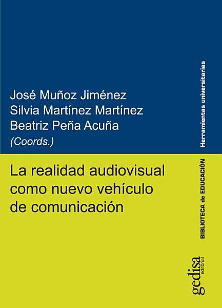 La Realidad Audiovisual Como Nuevo Vehiculo De Comunicacion