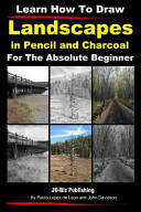 Learn How to Draw Landscapes in Pencil and Charcoal for the Absolute Beginner PDF