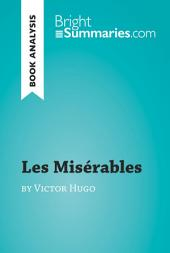 Les Misérables by Victor Hugo (Book Analysis): Detailed Summary, Analysis and Reading Guide