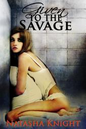 Given to the Savage