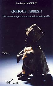 Afrique assez ?: Ou comment passer ses illusions à la poêle - Théâtre