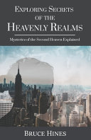Exploring Secrets of the Heavenly Realm  Mysteries of the Second Heaven Explained PDF