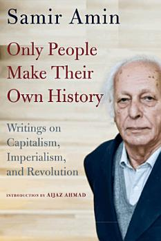 Only People Make Their Own History PDF