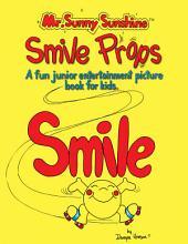 Mr. Sunny SunshineTM Smile Props