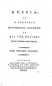 Russia: Or, a Compleat Historical Account of All the Nations which Compose that Empire, Volume 2
