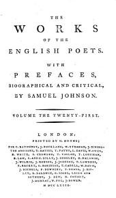 The Works of the English Poets. With Prefaces, Biographical and Critical, by Samuel Johnson: Volume 21