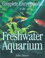 Complete Encyclopedia of the Freshwater Aquarium